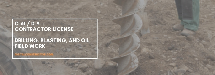 C 61 D 9 Contractor License Drilling Blasting And Oil