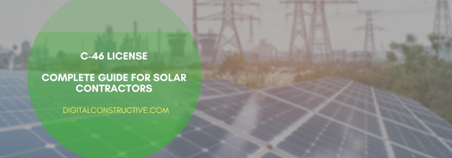 complete blog post teaching you what you need to know to get a C46 solar contractor license in the state of california