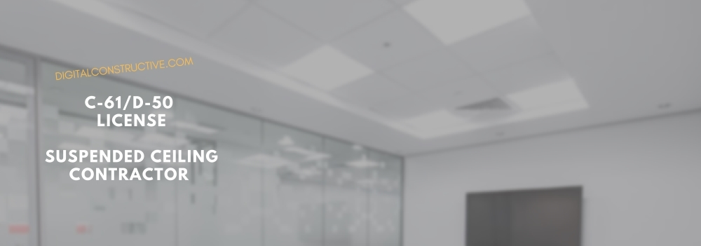 Suspended Ceiling Contractor: C-61/D-50 License - Digital Constructive