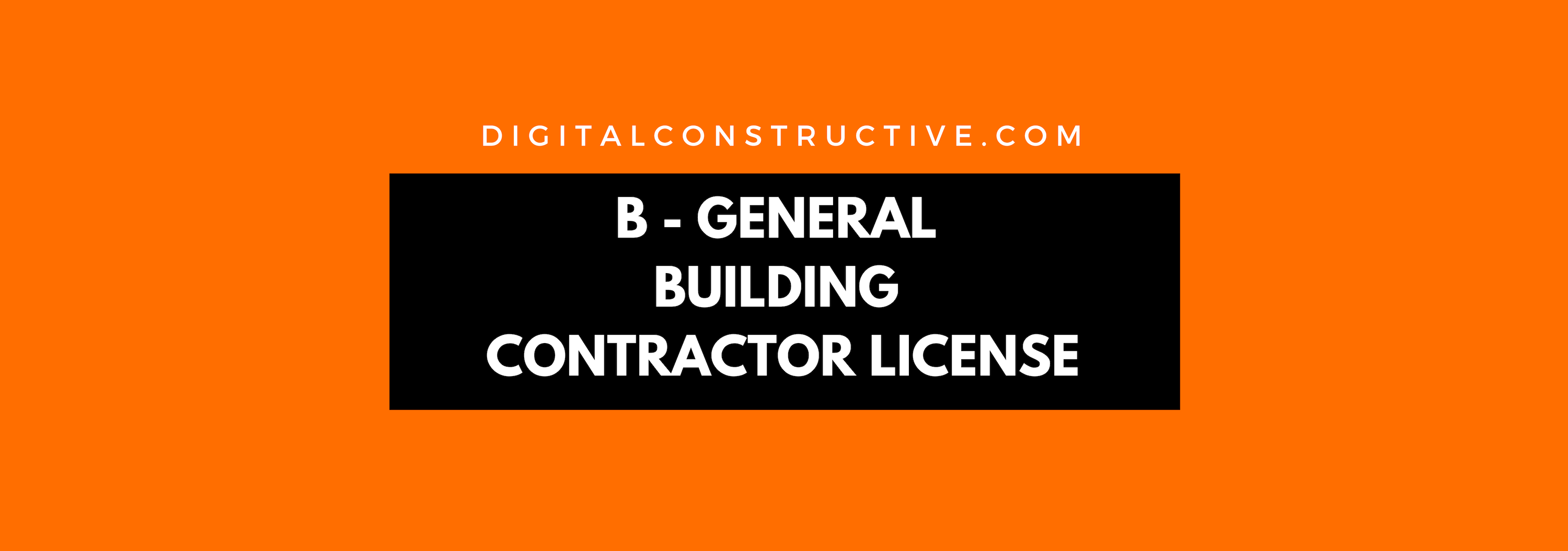General Contractor License The Complete Guide Digital Constructive