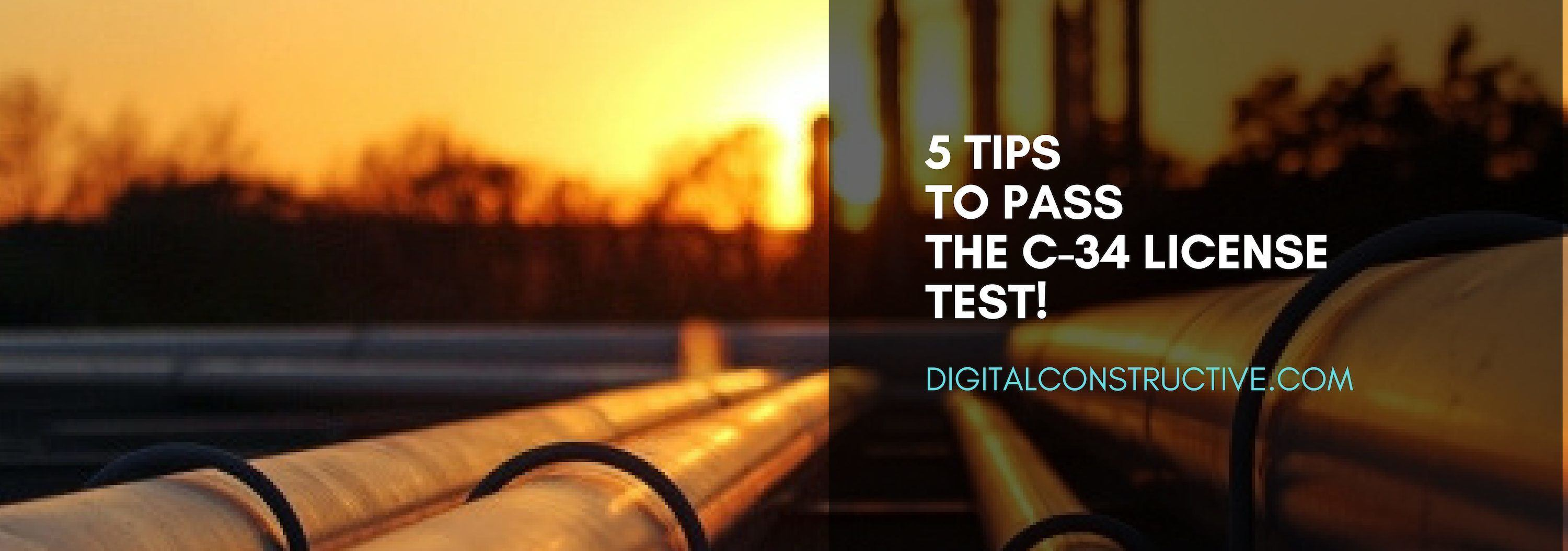 5 Tips To Pass The C-34 License Test! - Digital Constructive