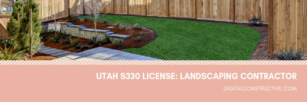 the landscaping contractor license guide to the S330 in Utah