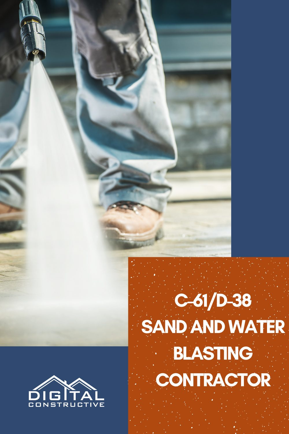 what can you do with a C-61/D-38 sand and water blasting contractor license for pressure washing in California