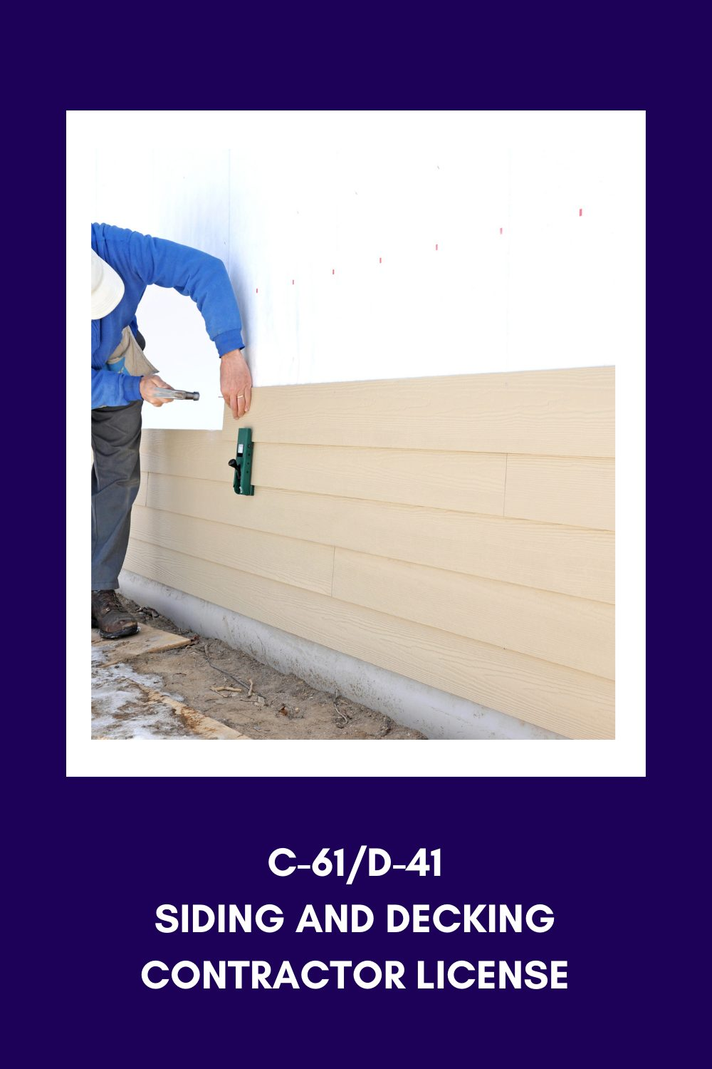 what can you do with a C-61 license under the D-40 classification for siding and decking contractors in california
