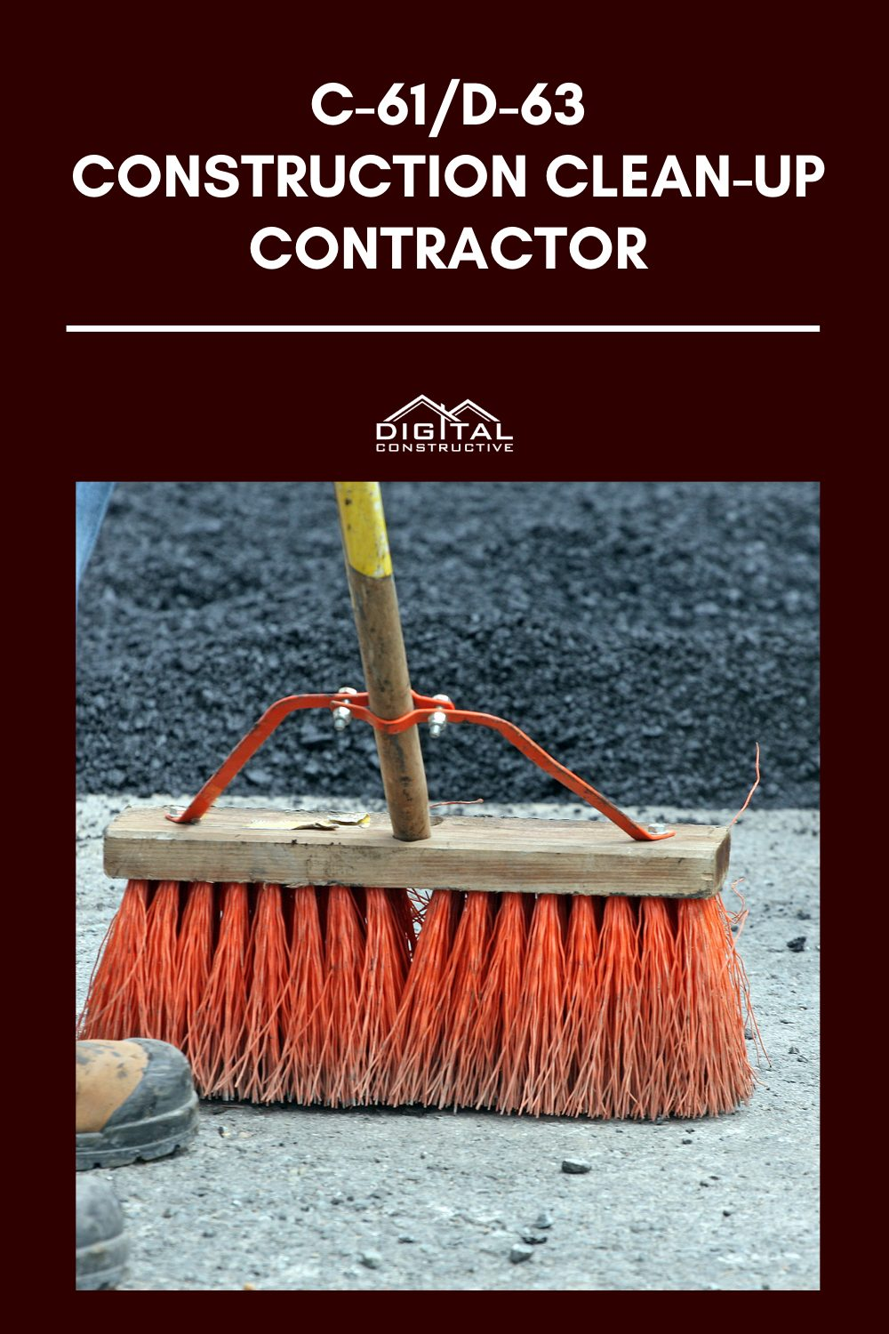 what can you do with a C-61/D-63 construction clean up contractor license in California